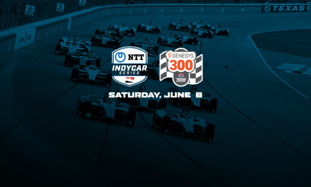 NTT INDYCAR SERIES SEASON KICKS OFF JUNE 6 AT TEXAS MOTOR SPEEDWAY